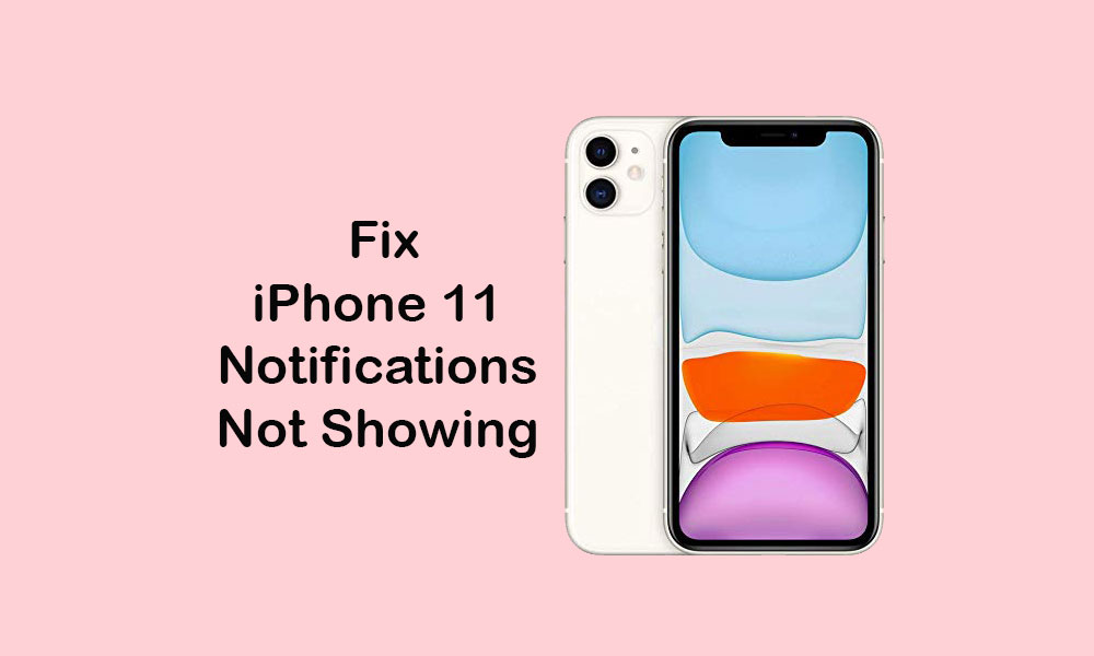 iPhone 11 notifications are not showing, How to fix?
