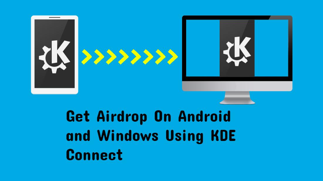 Obtenga Airdrop en Android y Windows con KDE Connect