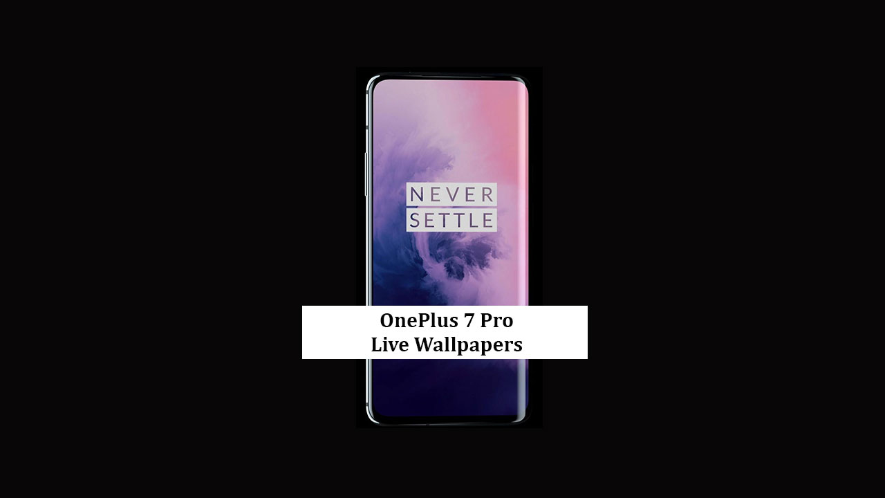 OnePlus 7 Pro Live Wallpapers - Download