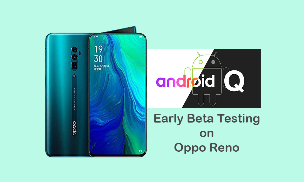 Oppo Reno Android 10 Q is live for early beta testers with ColorOS 6, Dark Mode and many more