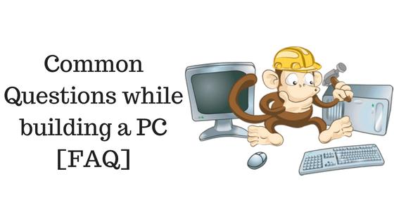 Preguntas comunes al construir una PC [FAQ]