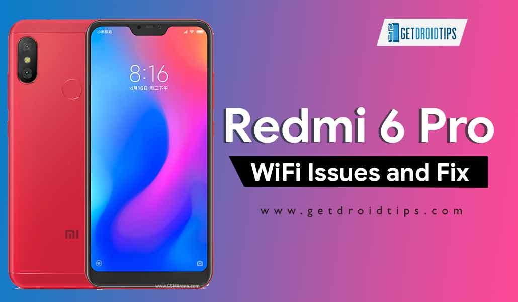 Xiaomi Redmi 6 Pro WiFi Issues Troubleshoot fix and guide