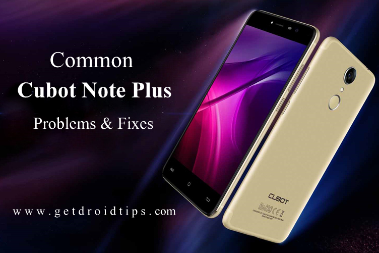 common Cubot Note Plus problems and fixes