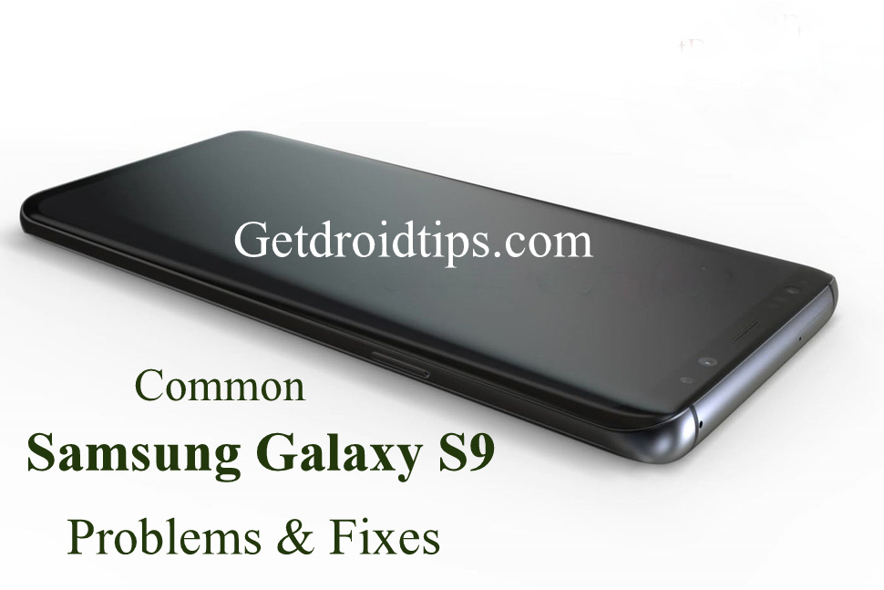 common Samsung Galaxy S9 problems and fixes