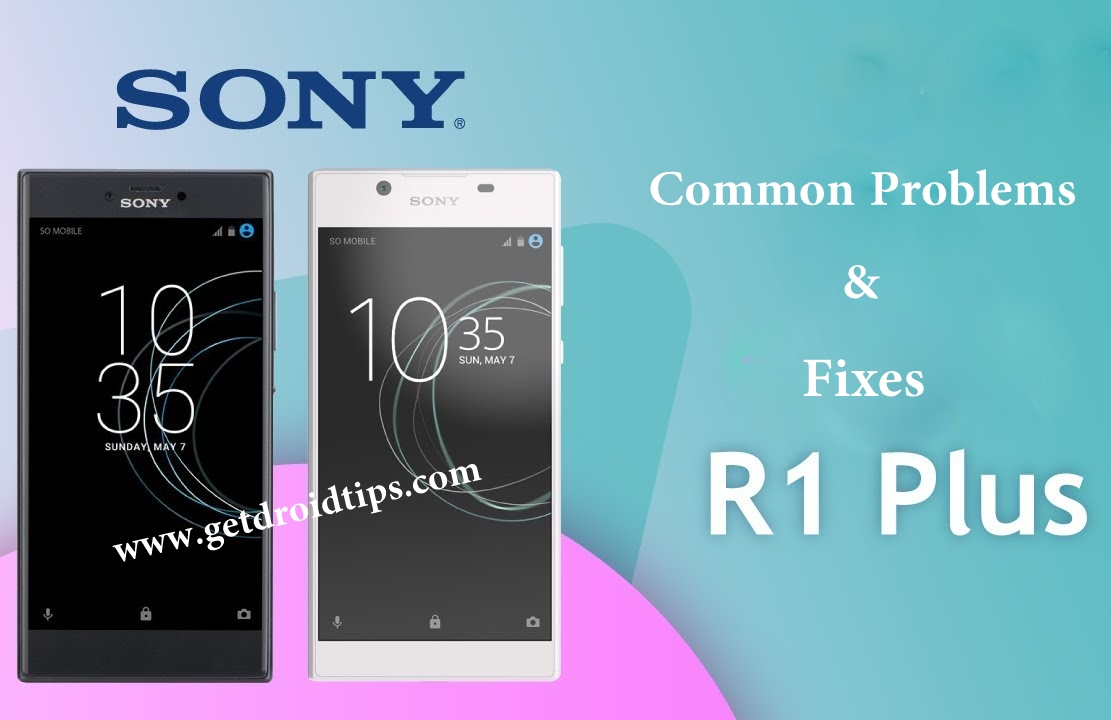 common Sony Xperia R1 Plus problems and fixes
