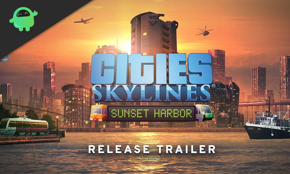 Qué Mods están trabajando con el parche Skylines Cities 1.13.0-f8 [DLC Sunset Harbor]