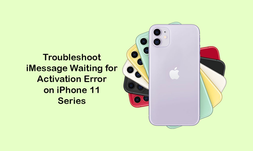 Troubleshoot iMessage waiting for activation error on iPhone 11, 11 Pro, and 11 Pro Max