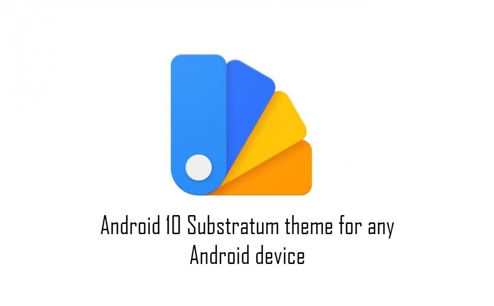 Tema Android 10 Substratum para cualquier dispositivo Android