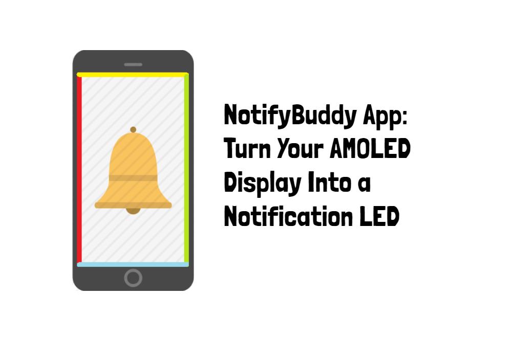 Utilice la pantalla AMOLED del teléfono inteligente como LED de notificación con NotifyBuddy