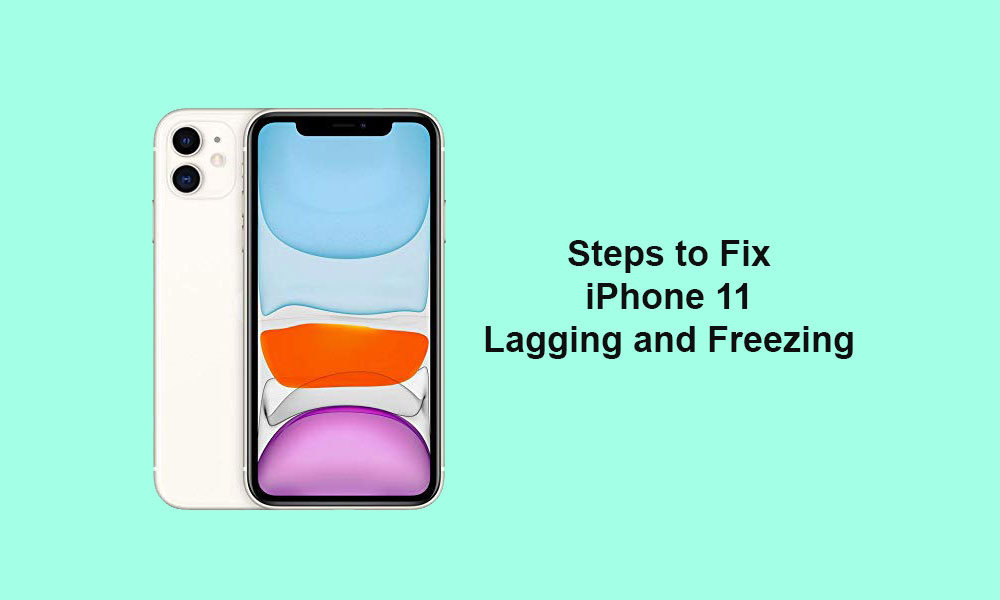 iPhone 11 keeps lagging and frequent freezing: Troubleshoot