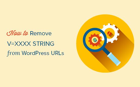 Ako odstrániť reťazec v = xxxx z adries URL WordPress