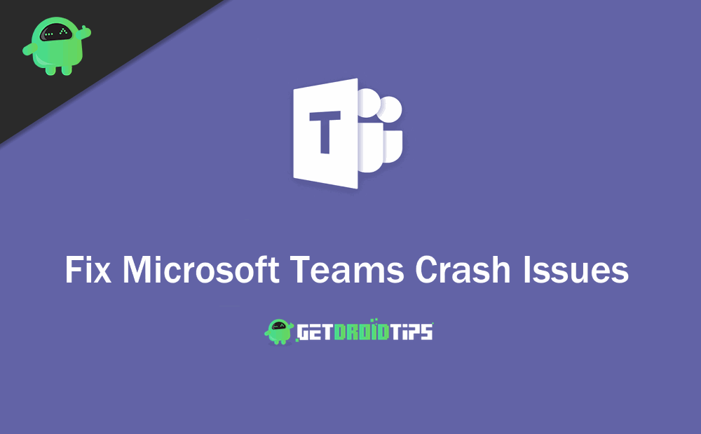 How to Fix Microsoft Teams Crash Issues On Launching it?