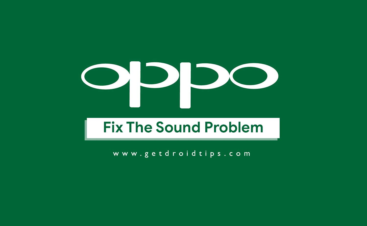 How To Quickly Fix Sound Problems In OPPO Smartphones?