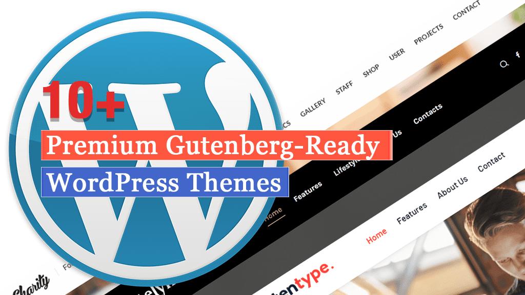 Más de 10 temas de WordPress premium listos para Gutenberg