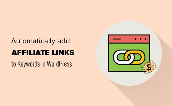 Agregar enlaces automáticos a palabras clave con enlaces de afiliados en WordPress