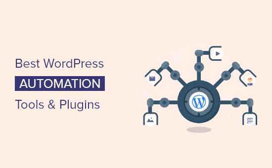 Las 12 mejores herramientas y complementos de automatización de WordPress