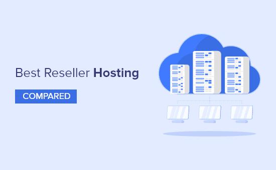 Mejor hosting para revendedores de 2021 (comparado)