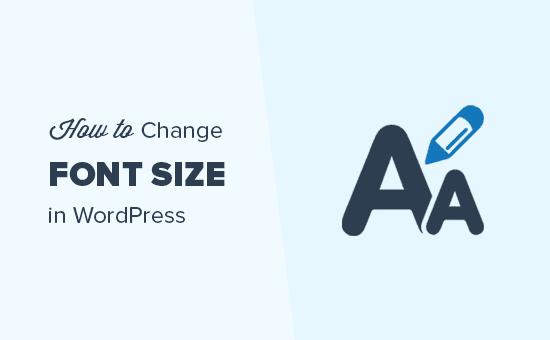 Cambiar el tamaño de fuente en WordPress