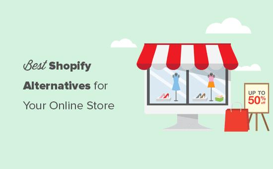 Shopify alternativas a considerar para su tienda en línea