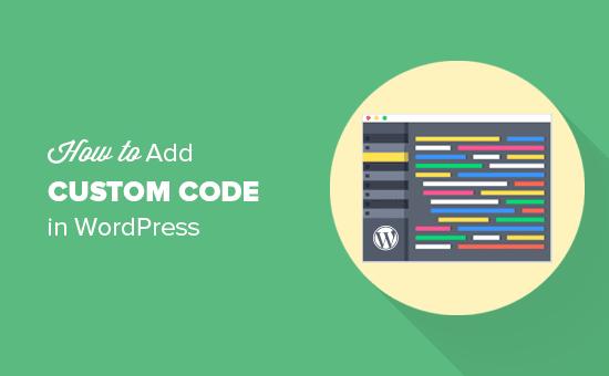 Cómo agregar fácilmente código personalizado en WordPress