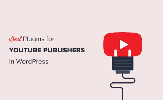 Los mejores complementos de WordPress para YouTubers