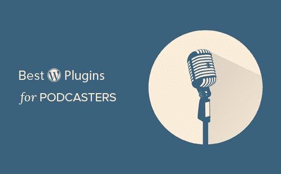 Los mejores complementos de WordPress para podcasters