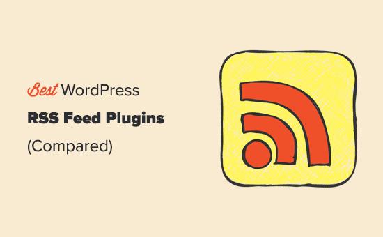 Comparando los mejores complementos de fuentes RSS de WordPress