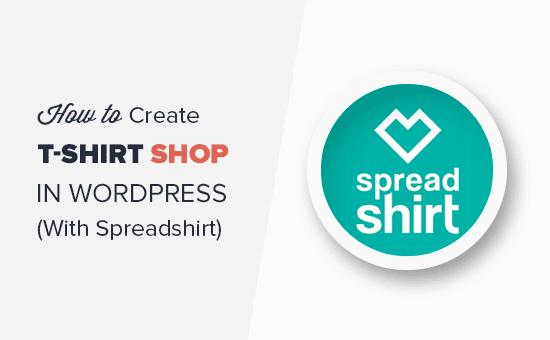 Cómo crear una tienda de camisetas en WordPress con Spreadshirt