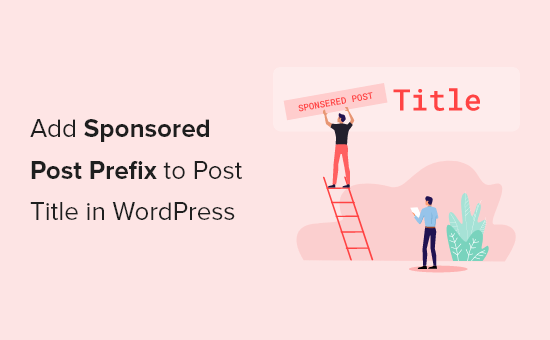 Cómo agregar un prefijo de publicación patrocinada al título de la publicación en WordPress