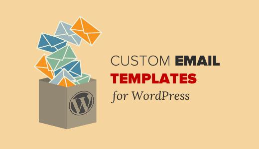 Plantillas personalizadas de correo electrónico de WordPress