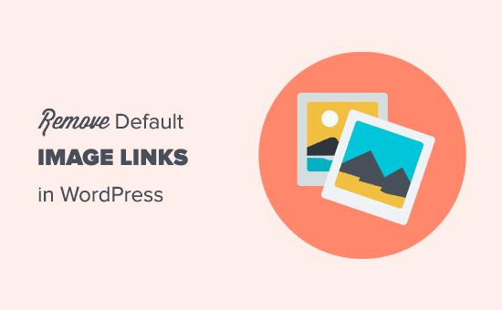 Eliminar enlaces de imágenes predeterminados en WordPress